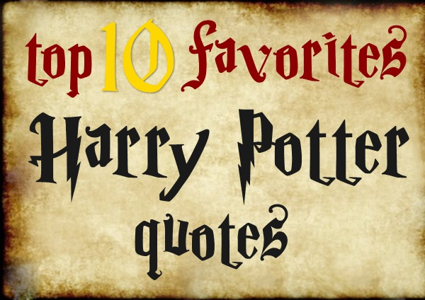 top 10 favorite Harry Potter quotes